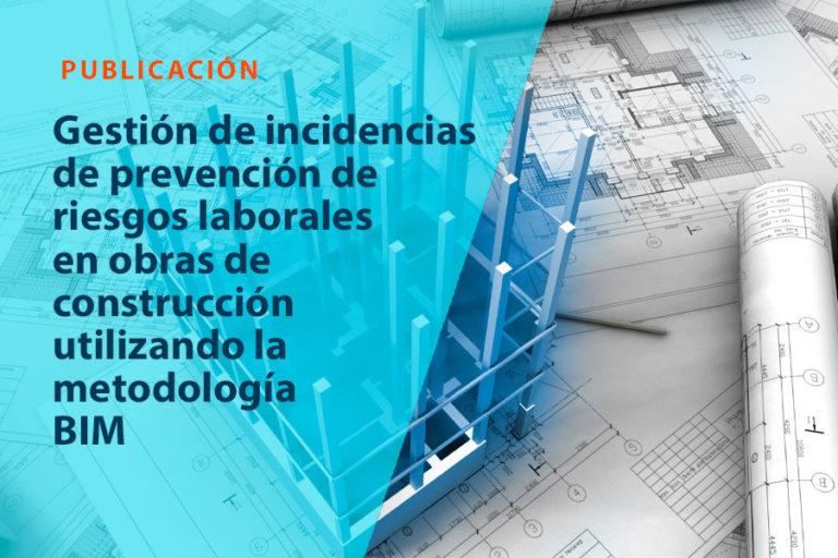 Gestión de incidencias de prevención de riesgos laborales en obras de construcción utilizando la metodología bim
