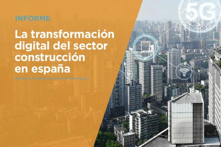 LA TRANSFORMACIÓN DIGITAL DEL SECTOR CONSTRUCCIÓN EN ESPAÑA