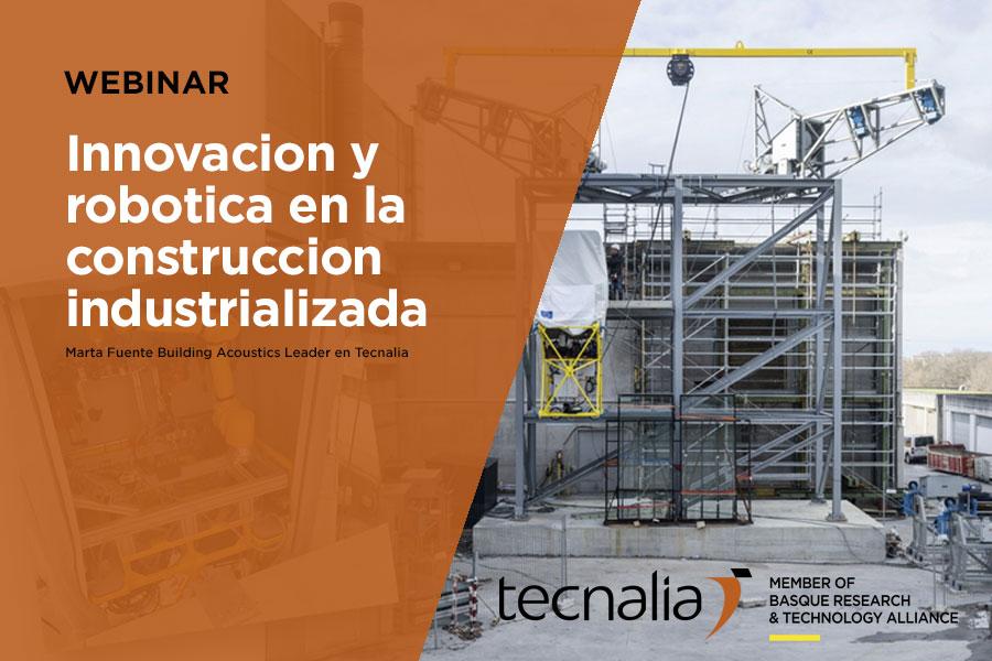INNOVACION Y ROBOTICA EN LA CONSTRUCCION INDUSTRIALIZADA.
