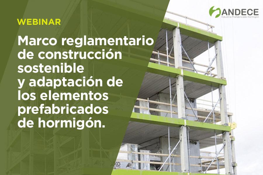 MARCO REGLAMENTARIO DE CONSTRUCCIÓN SOSTENIBLE Y ADAPTACIÓN DE LOS ELEMENTOS PREFABRICADOS DE HORMIGÓN